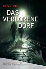 Rahel Hefti Das verlorene Dorf Literaturwerkstatt